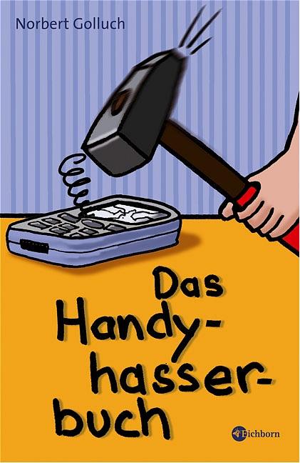 Das Handyhasserbuch - Norbert Golluch