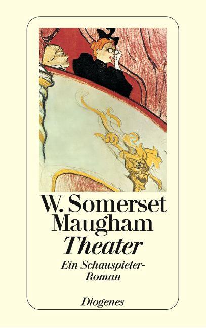 Theater - Ein Schauspieler-Roman - W. Somerset ...