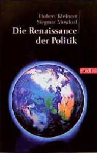 Die Renaissance der Politik. Wege ins 21. Jahrh...