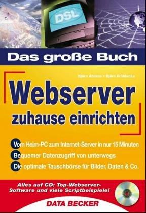 Das große Buch DSL-Server zu Hause. - Björn Ahrens