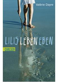 Lilis Leben eben - Valérie Dayre
