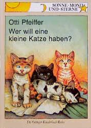 Wer will eine kleine Katze haben? - Otti Pfeiffer