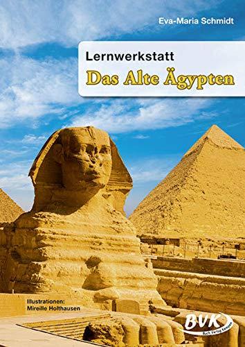 Lernwerkstatt Das Alte Ägypten. Kopiervorlagen. 3. u. 4. Klasse Grund- u. Sonderschule sowie Orientierungsstufe - Eva-Ma