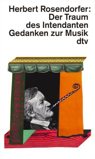 Der Traum des Intendanten: Gedanken zur Musik -...