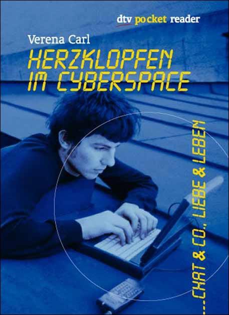 Herzklopfen im Cyberspace. Chat und Co., Liebe ...