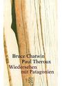 Wiedersehen mit Patagonien - Bruce Chatwin