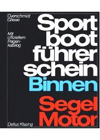 Sportbootführerschein: Binnen, Segel, Motor - Mit offiziellem Prüfungsfragen - Heinz Overschmidt, Ramon Gliewe [12. Auflage 2007]