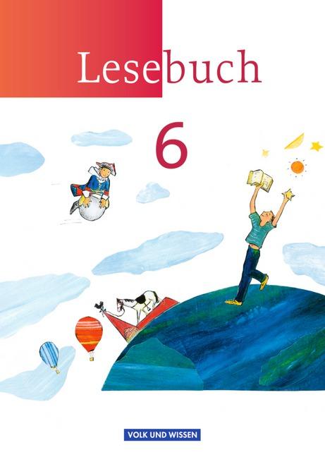 Lesebuch - Neue Ausgabe - Östliche Bundesländer und Berlin: Lesebuch 6. Schuljahr. Schülerbuch. Östliche Bundesländer un