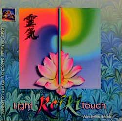 Reiki. The Light Touch. CD: Musik für die Reiki...