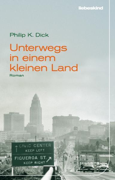 Unterwegs in einem kleinen Land - Philip K. Dick