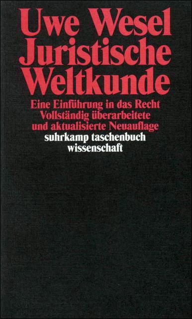 Juristische Weltkunde - Eine Einführung in das Recht - Uwe Wesel [8. Auflage]