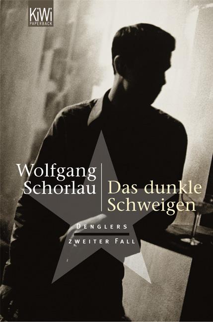 Das dunkle Schweigen: Denglers zweiter Fall - Wolfgang Schorlau