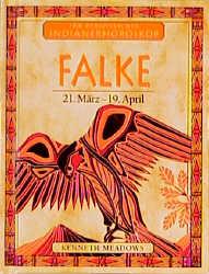 Ihr persönliches Indianer-Horoskop, Falke