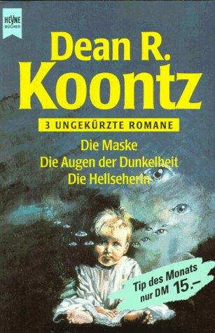 Die Maske / Die Augen der Dunkelheit / Die Hellseherin - Dean R. Koontz [3 Romane in einem Band]