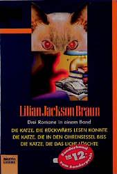 Die Katze, die rückwärts lesen konnte / Die Katze, die in den Ohrensessel biss / Die Katze, die das Licht löschte - Lilian Jackson Braun [3 Romane in einem Band]