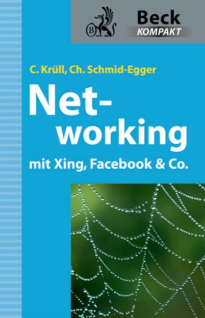 Networking mit Xing, Facebook & Co - Caroline K...