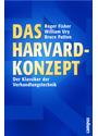 Das Harvard-Konzept: Der Klassiker der Verhandlungstechnik - Roger Fisher