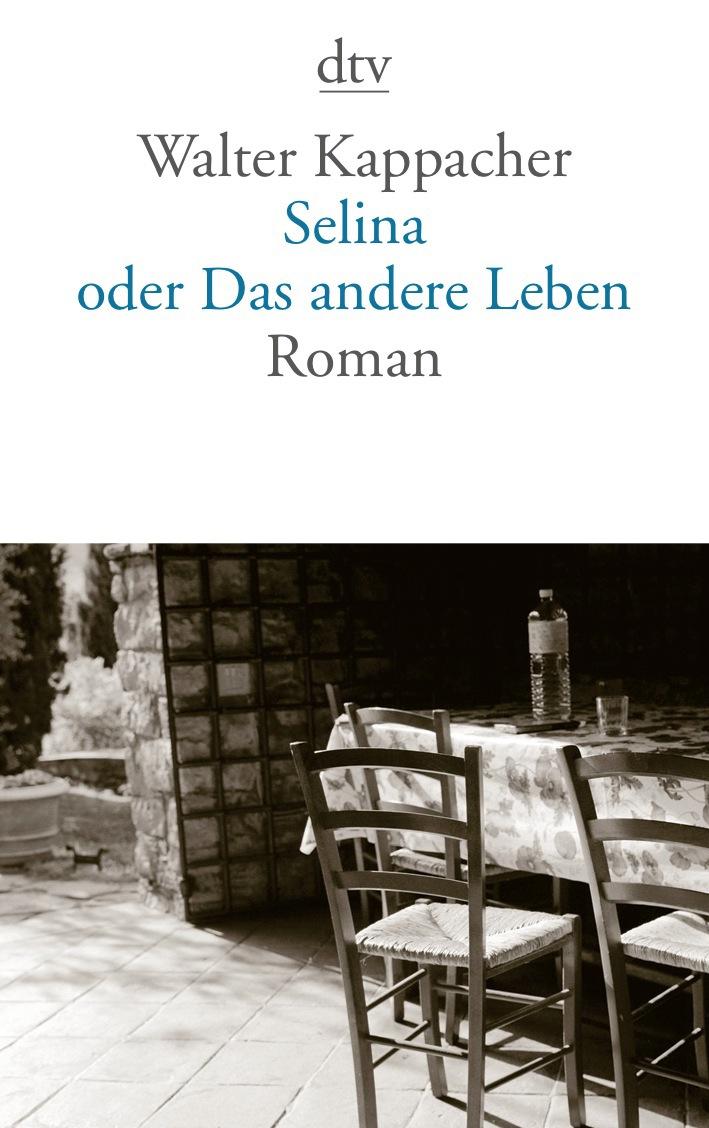 Selina oder Das andere Leben - Walter Kappacher