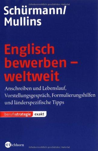 Englisch bewerben - weltweit: Anschreiben, Lebe...
