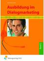 Ausbildung im Dialogmarketing: Band 2 - Joachim Weiß [3. Auflage 2012]