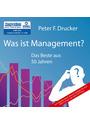 Was ist Management?: Das Beste aus 50 Jahren (2 MP3 CDs) - Peter F. Drucker