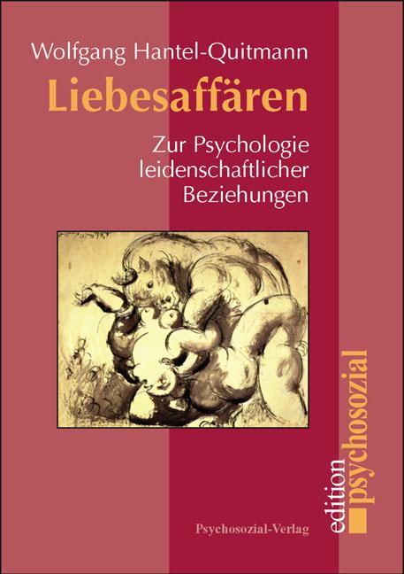 Liebesaffären: Zur Psychologie leidenschaftlich...