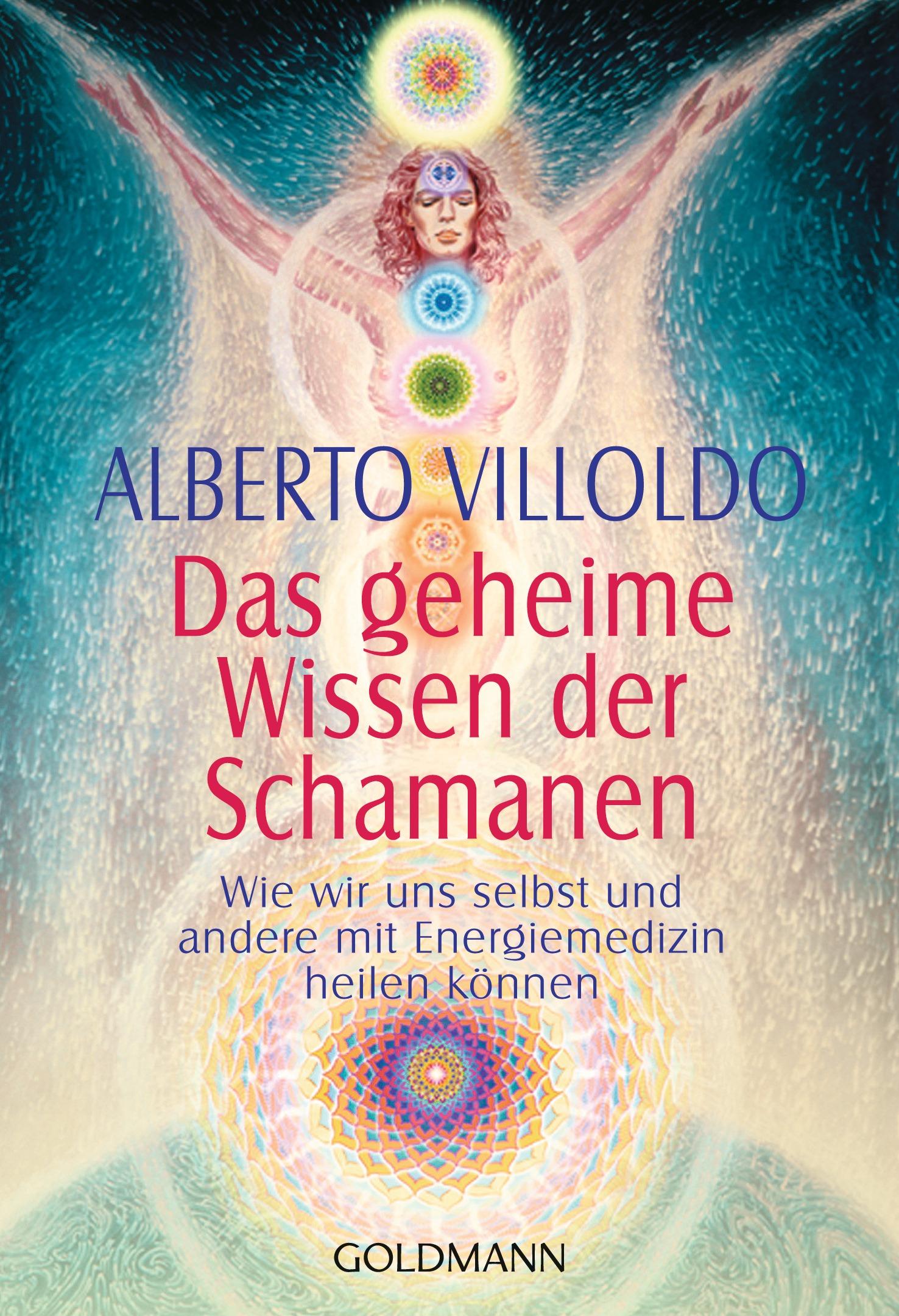 Das geheime Wissen der Schamanen: Wie wir uns s...