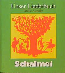 Unser Liederbuch - Schalmei, Große Ausgabe für ...