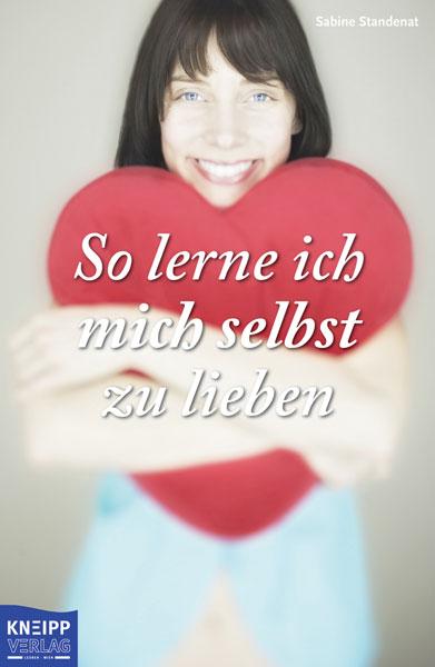 So lerne ich mich selbst zu lieben - Sabine Standenat