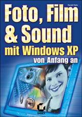 Foto, Film und Sound mit Windows XP von Anfang ...