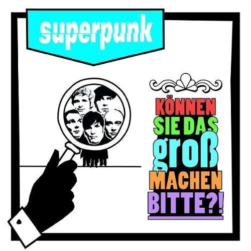 Superpunk - Können Sie das Gross Machen, Bitte?...
