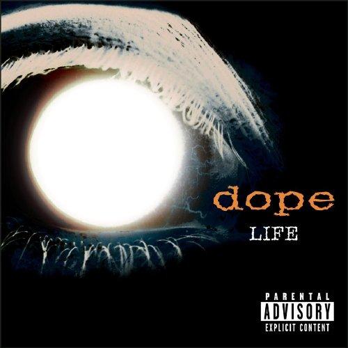 Dope - Life [Explicit Content]