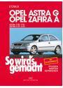 So wird's gemacht. Pflegen - warten - reparieren: So wird's gemacht. Opel Astra G 65-147 PS und Diesel 68-125 PS ab 3/98.  Zafira 65-147 PS und Diesel ... ab 3/98. 2,0/ 60 kW (82 PS) ab 3/98: BD 113 - Hans-Rüdiger Etzold