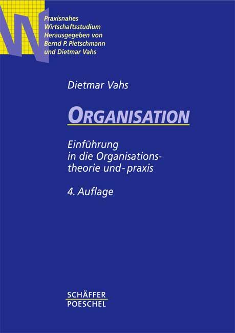 Organisation. Einführung in die Organisationstheorie und -praxis
