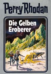 Perry Rhodan - Band 58: Die Gelben Eroberer [Silbereinband]