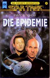 Die Epidemie. Star Trek. Die nächste Generation. - David Bischoff
