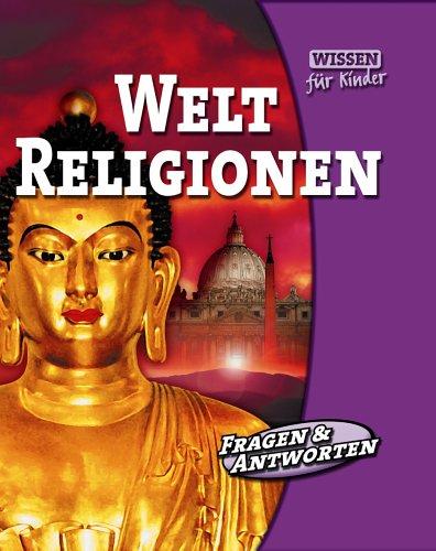 Weltreligionen. Wissen für Kinder. Fragen & Ant...