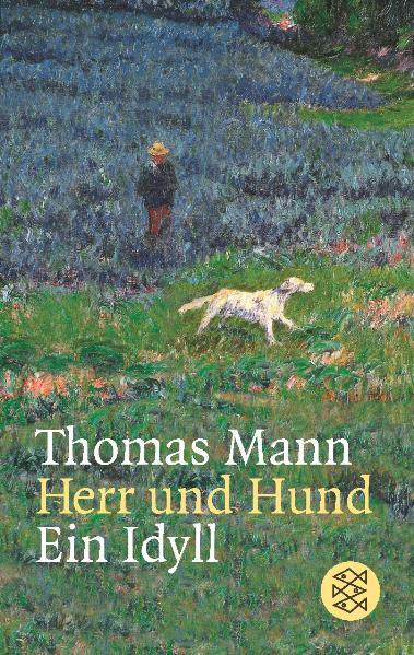 Herr und Hund. Ein Idyll - Thomas Mann