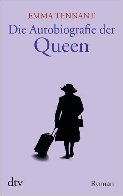 Die Autobiografie der Queen - Emma Tennant