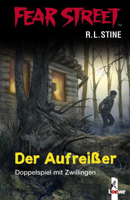 Fear Street: Der Aufreißer - Doppelspiel mit Zwillingen - R. L. Stine