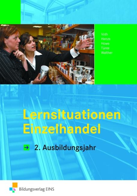 Lernsituationen Einzelhandel. 2. Ausbildungsjahr. LF 6-10 (Arbeitsbuch) (Lernmaterialien) - Martin Voth