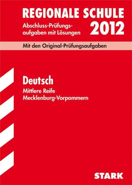 Abschlussprüfungsaufgaben Regionalschule Mecklenburg-Vorpommern 2012: Deutsch mittlere Reife 2000-2010 - Heidi Anhut [15. Auflage, 2010]