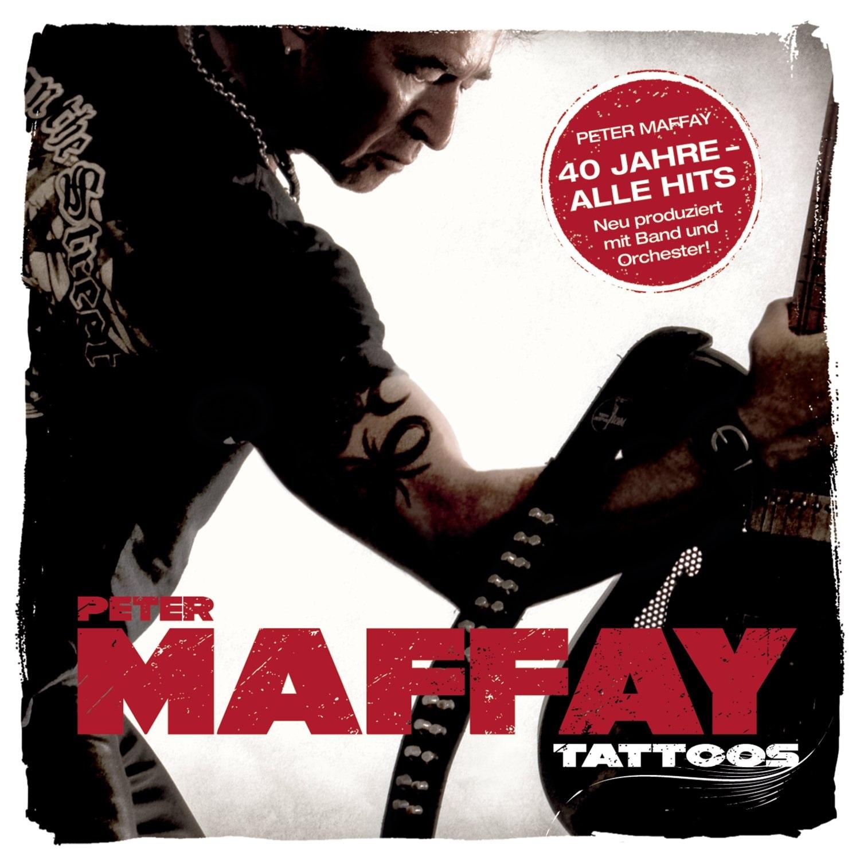 Peter Maffay - Tattoos (40 Jahre Maffay-Alle Hits-Neu Produziert)