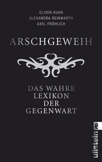Arschgeweih: Das wahre Lexikon der Gegenwart - ...