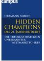 Hidden Champions des 21. Jahrhunderts: Die Erfolgsstrategien unbekannter Weltmarktführer - Hermann Simon