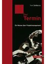 Der Termin - Ein Roman über Projektmanagement - Tom DeMarco