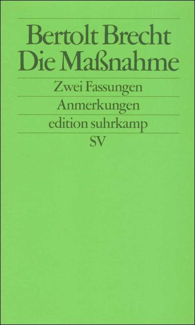 Die Maßnahme: Zwei Fassungen: Anmerkungen (edition suhrkamp) - Bertolt Brecht