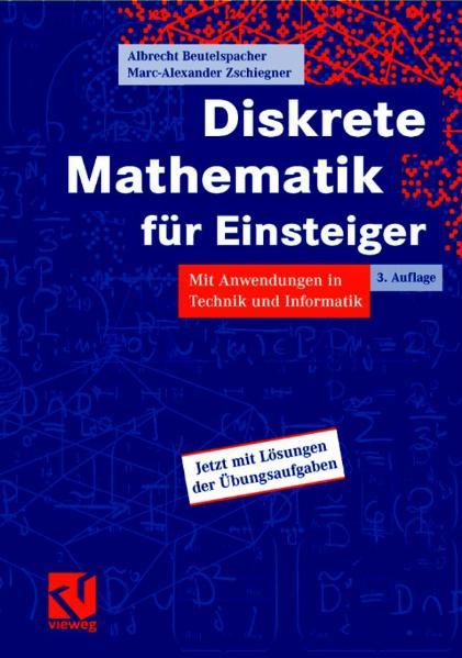 Diskrete Mathematik für Einsteiger: Mit Anwendu...