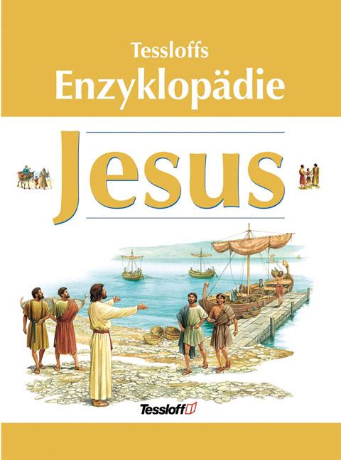 Tessloffs Enzyklopädie Jesus - Lois Rock