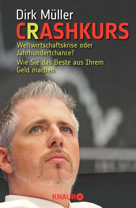 Crashkurs: Weltwirtschaftskrise oder Jahrhundertchance? - Wie Sie das Beste aus Ihrem Geld machen - Dirk Müller